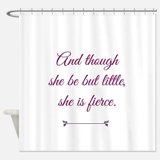and though she be but little she is fierce Shower