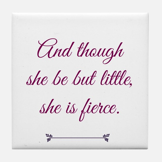 and though she be but little she is fierce Tile Co