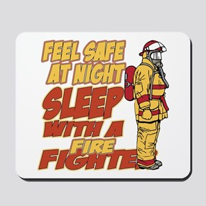 Feel Safe at Night Firefighter Mousepad