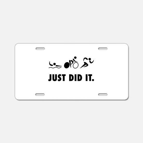 Just Did It Triathlon Aluminum License Plate