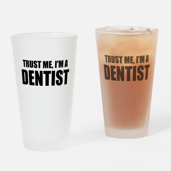 Trust Me, Im A Dentist Drinking Glass