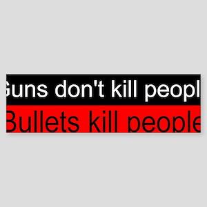 bullets kill people Bumper Sticker