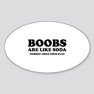 Boobs Are Like Soda Sticker (Oval)