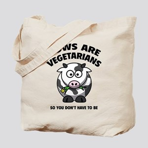 Cows Are Vegetarians So You Don't Have To Be Tote