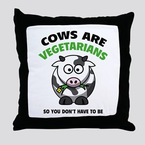 Cows Are Vegetarians So You Don't Have To Be Throw