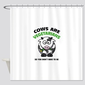 Cows Are Vegetarians So You Don't Have To Be Showe