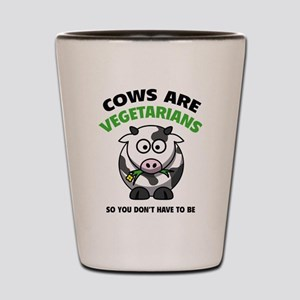 Cows Are Vegetarians So You Don't Have To Be Shot