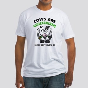 Cows Are Vegetarians So You Don't Have To Be Fitte