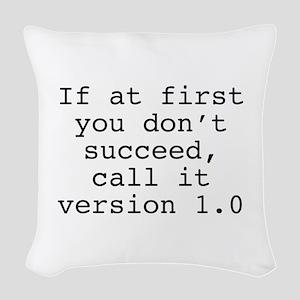 Call It Version 1.0 Woven Throw Pillow