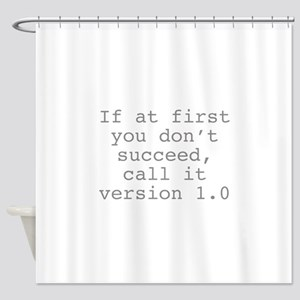 Call It Version 1.0 Shower Curtain