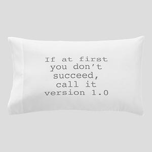 Call It Version 1.0 Pillow Case