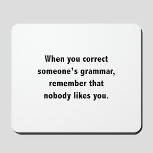 When You Correct Someone's Grammar Mousepad