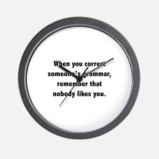 When You Correct Someone's Grammar Wall Clock