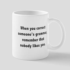 When You Correct Someone's Grammar Mug