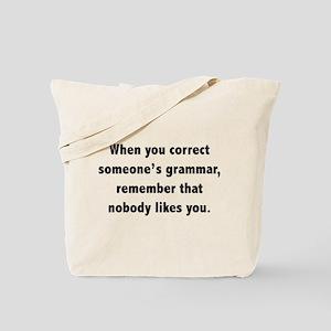 When You Correct Someone's Grammar Tote Bag