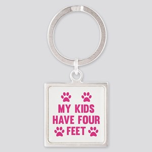 My Kids Have Four Feet Square Keychain