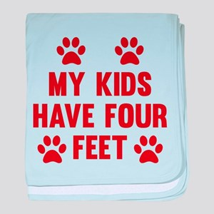 My Kids Have Four Feet baby blanket