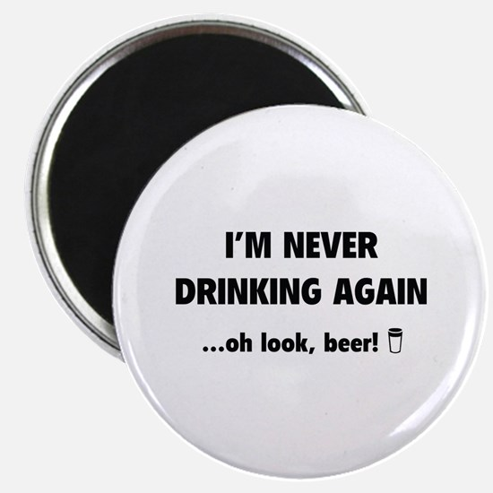 "I'm Never Drinking Again 2.25"" Magnet (10 pack)"