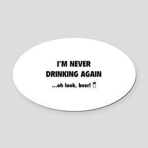 I'm Never Drinking Again Oval Car Magnet