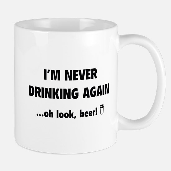 I'm Never Drinking Again Mug