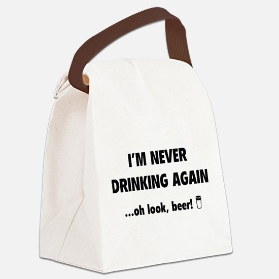 I'm Never Drinking Again Canvas Lunch Bag