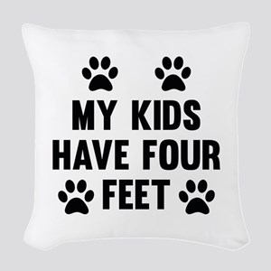 My Kids Have Four Feet Woven Throw Pillow