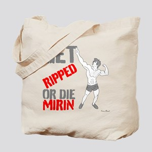 GET RIPPED OR DIE MIRIN zyzz Tote Bag