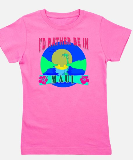 I'd Rather be in Maui Hawaii Girl's Tee