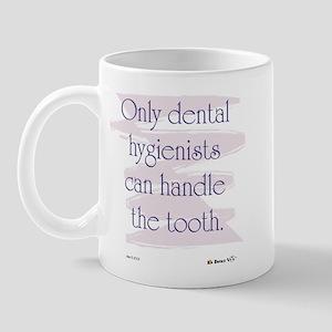 Only Dental Hygienists Mug