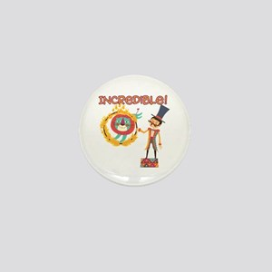 Incredible Circus Mini Button