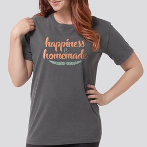 Happiness is Homemade Womens Comfort Colors Shirt