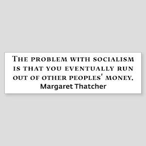 Socialism Margaret Thatcher Quote Bumper Sticker