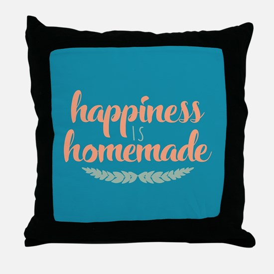 Happiness is Homemade Throw Pillow