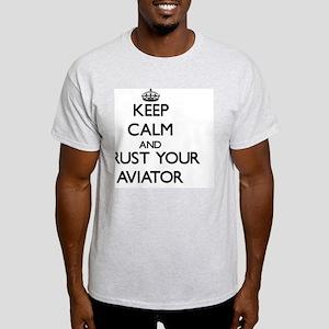 Keep Calm and Trust Your Aviator Light T-Shirt