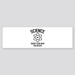 Science Doesn't Care What You Believe In Sticker (