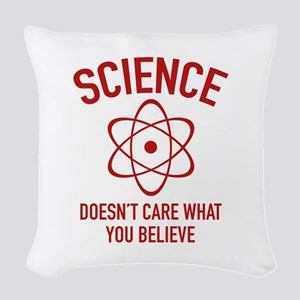 Science Doesn't Care What You Believe In Woven Thr