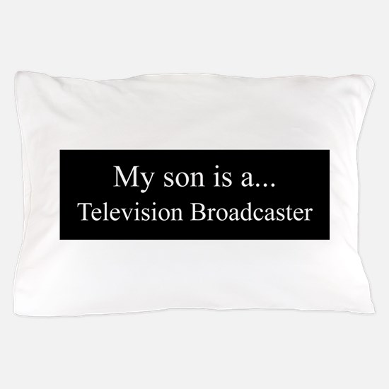 Son - Television Broadcaster Pillow Case