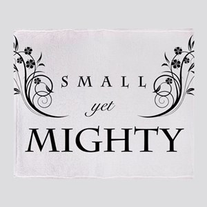 Small Yet Mighty (Light Shirt) Throw Blanket
