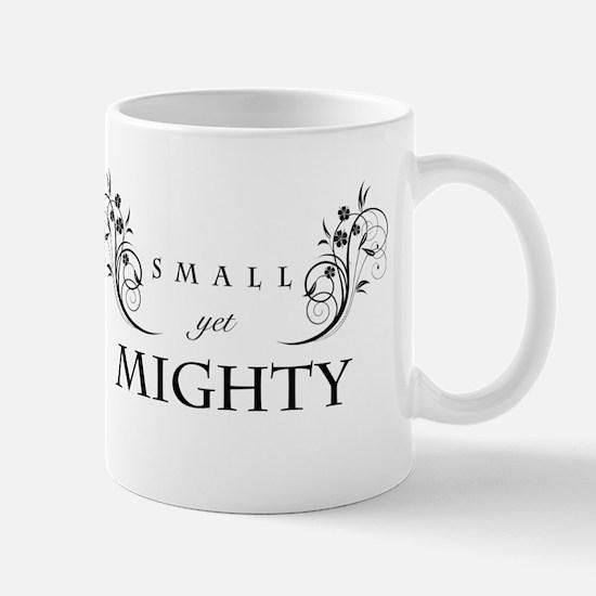 Small Yet Mighty (Light Shirt) Mugs