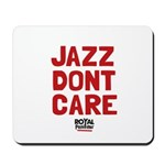 Jazz Dont Care Mousepad