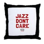 Jazz Dont Care Throw Pillow