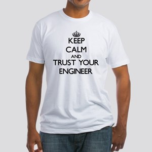 Keep Calm and Trust your Engineer Fitted T-Shirt