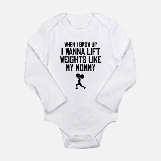 Lift Weights Like My Mommy Body Suit