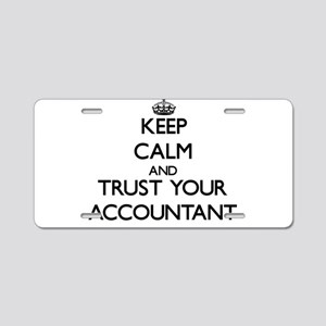 Keep Calm and Trust Your Accountant Aluminum Licen