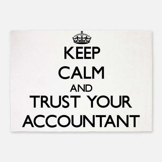 Keep Calm and Trust Your Accountant 5'x7'Area Rug
