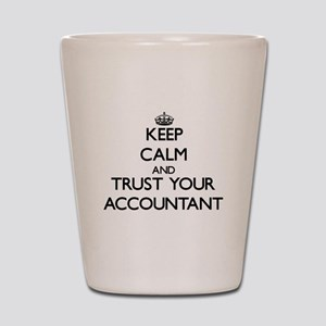 Keep Calm and Trust Your Accountant Shot Glass