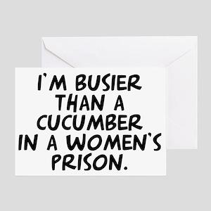 Busier than a Cucumber Greeting Card