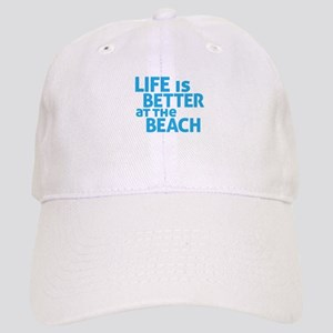 Life Is Better At The Beach Cap