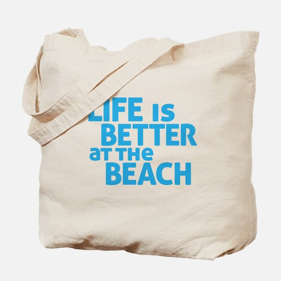 Life Is Better At The Beach Tote Bag
