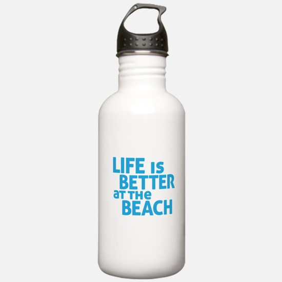 Life Is Better At The Water Bottle